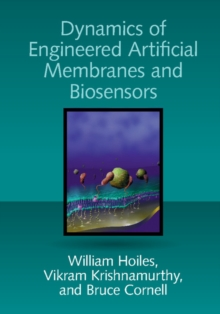 Dynamics of Engineered Artificial Membranes and Biosensors, Hardback Book