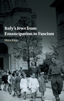 Italy's Jews from Emancipation to Fascism, Hardback Book