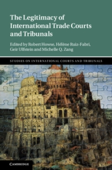 The Legitimacy of International Trade Courts and Tribunals, Hardback Book