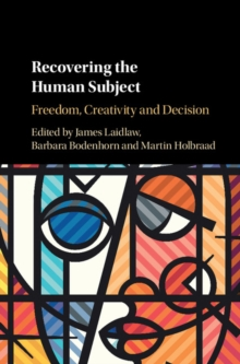 Recovering the Human Subject : Freedom, Creativity and Decision, Hardback Book