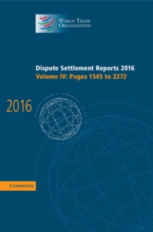 Dispute Settlement Reports 2016: Volume 4, Pages 1545 to 2272, Hardback Book