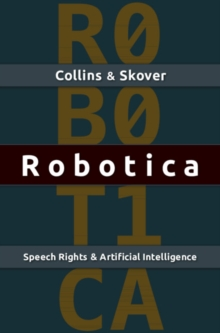 Robotica : Speech Rights and Artificial Intelligence, Hardback Book