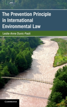 The Prevention Principle in International Environmental Law, Hardback Book