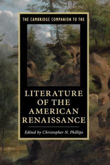 The Cambridge Companion to the Literature of the American Renaissance, Paperback Book