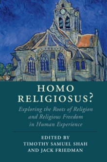 Homo Religiosus? : Exploring the Roots of Religion and Religious Freedom in Human Experience, Paperback Book