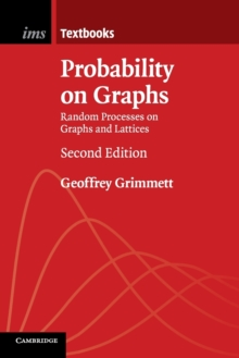 Probability on Graphs : Random Processes on Graphs and Lattices, Paperback Book