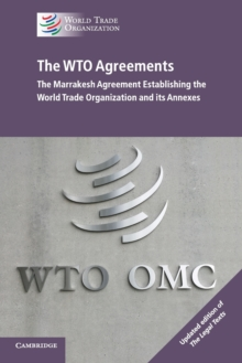 The WTO Agreements - The Marrakesh Agreement Establishing the World Trade Organization and its Annexes, Updated edition of 'The Legal Texts', Paperback Book