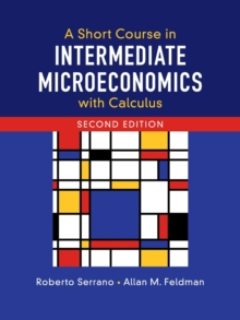 A Short Course in Intermediate Microeconomics with Calculus, Paperback / softback Book