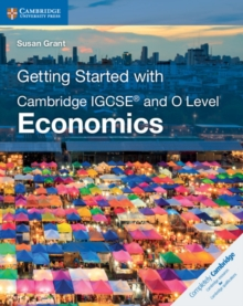 Getting Started with Cambridge IGCSE (R) and O Level Economics, Paperback / softback Book