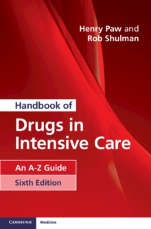 Handbook of Drugs in Intensive Care : An A-Z Guide, Paperback / softback Book