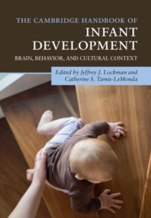 The Cambridge Handbook of Infant Development : Brain, Behavior, and Cultural Context, Paperback / softback Book