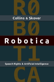 Robotica : Speech Rights and Artificial Intelligence, Paperback / softback Book