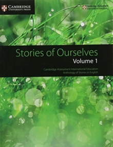 Stories of Ourselves: Volume 1 : Cambridge Assessment International Education Anthology of Stories in English, Paperback / softback Book