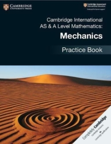 Cambridge International AS & A Level Mathematics: Mechanics Practice Book, Paperback / softback Book