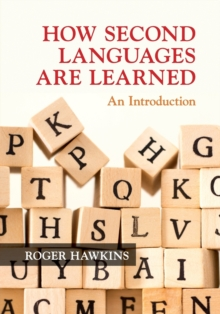 How Second Languages are Learned : An Introduction, Paperback / softback Book