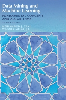 Data Mining and Machine Learning : Fundamental Concepts and Algorithms, Hardback Book