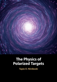 The Physics of Polarized Targets, Hardback Book