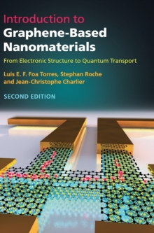 Introduction to Graphene-Based Nanomaterials : From Electronic Structure to Quantum Transport, Hardback Book