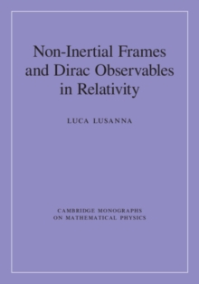 Non-Inertial Frames and Dirac Observables in Relativity, Hardback Book