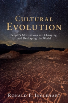 Cultural Evolution : People's Motivations are Changing, and Reshaping the World, Hardback Book
