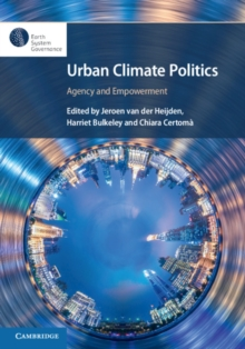 Urban Climate Politics : Agency and Empowerment, Hardback Book