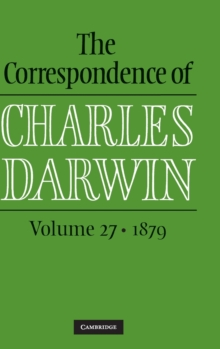 The Correspondence of Charles Darwin: Volume 27, 1879, Hardback Book