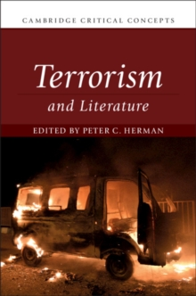 Cambridge Critical Concepts : Terrorism and Literature, Hardback Book