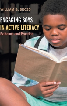 Engaging Boys in Active Literacy : Evidence and Practice, Hardback Book