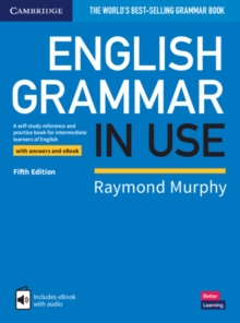 English Grammar in Use Book with Answers and Interactive eBook : A Self-study Reference and Practice Book for Intermediate Learners of English, Mixed media product Book