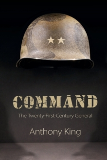 Command : The Twenty-First-Century General, Paperback / softback Book