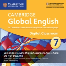 Cambridge Global English Stage 7 Cambridge Elevate Digital Classroom Access Card (1 Year) : For Cambridge Lower Secondary English as a Second Language, Digital product license key Book
