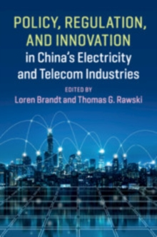 Policy, Regulation and Innovation in China's Electricity and Telecom Industries, Paperback / softback Book