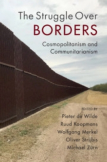 The Struggle Over Borders : Cosmopolitanism and Communitarianism, Paperback / softback Book