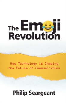 The Emoji Revolution : How Technology is Shaping the Future of Communication, Paperback / softback Book
