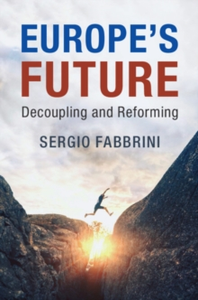 Europe's Future : Decoupling and Reforming, Paperback / softback Book