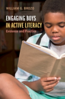 Engaging Boys in Active Literacy : Evidence and Practice, Paperback / softback Book