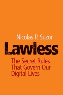 Lawless : The Secret Rules That Govern Our Digital Lives, Paperback / softback Book
