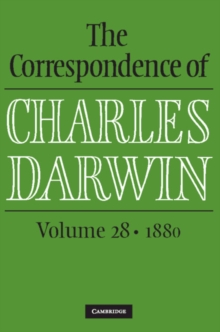 The Correspondence of Charles Darwin: Volume 28, 1880, Hardback Book