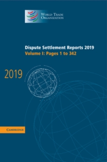 Dispute Settlement Reports 2019: Volume 1, Pages 1 to 342, Hardback Book