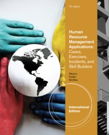 Human Resource Management Applications : Cases, Exercises, Incidents, and Skill Builders, International Edition, Paperback / softback Book