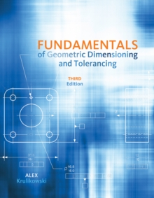 Fundamentals of Geometric Dimensioning and Tolerancing, Paperback / softback Book