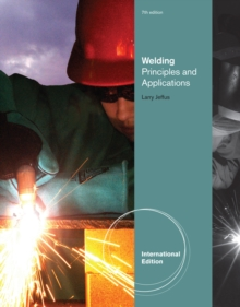 Welding : Principles and Applications, International Edition, Paperback Book