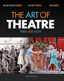 The Art of Theatre : Then and Now, Paperback / softback Book