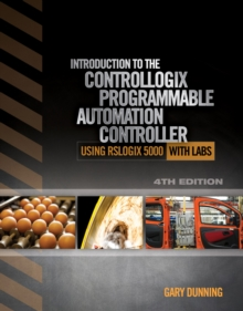 Introduction to the ControlLogix Programmable Automation Controller with Labs, Paperback / softback Book