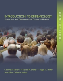 Introduction to Epidemiology : Distribution and Determinants of Disease, Paperback / softback Book