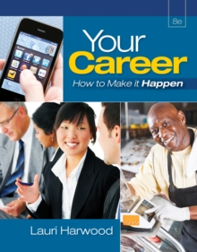 Your Career : How To Make It Happen (with Career Transitions Printed Access Card), Mixed media product Book