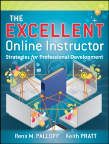 The Excellent Online Instructor : Strategies for Professional Development, PDF eBook