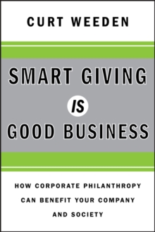 Smart Giving Is Good Business : How Corporate Philanthropy Can Benefit Your Company and Society, PDF eBook