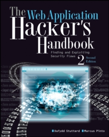 The Web Application Hacker's Handbook : Finding and Exploiting Security Flaws 2E, Paperback Book