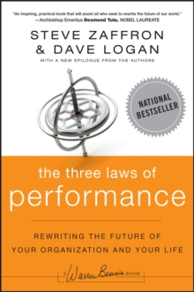 The Three Laws of Performance : Rewriting the Future of Your Organization and Your Life, Paperback Book